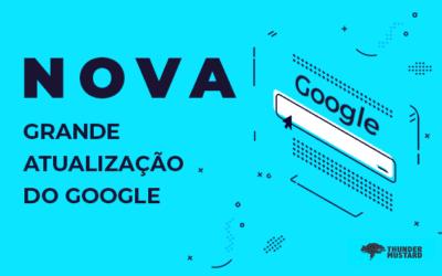 Nova grande atualização do Google confirmada para maio de 2021