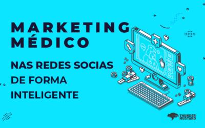 Como fazer marketing médico nas redes sociais de forma inteligente