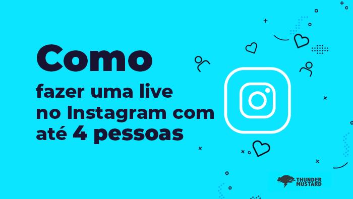 Salas ao vivo: como fazer uma live com até 4 pessoas no Instagram
