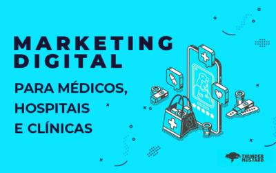 Qual é a importância do Marketing Digital na área da saúde?