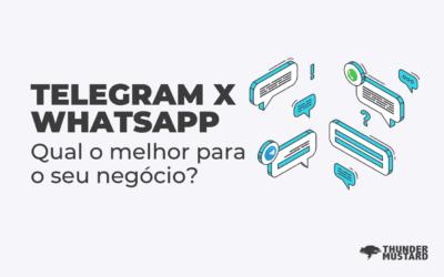 TELEGRAM X WHATSAPP para o seu negócio