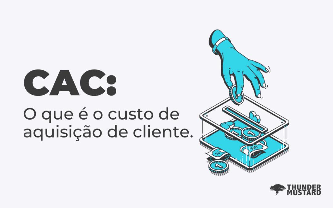 CAC: Saiba tudo sobre o custo de aquisição do cliente