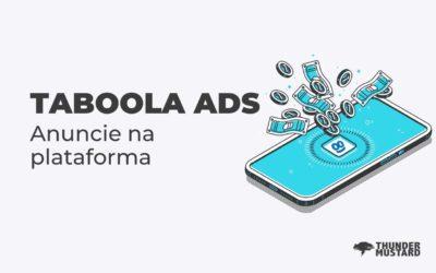 Taboola Ads: como funciona e como anunciar?